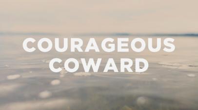 courageous_coward