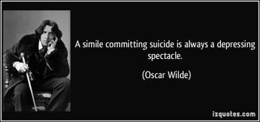 quote-a-simile-committing-suicide-is-always-a-depressing-spectacle-oscar-wilde-278137
